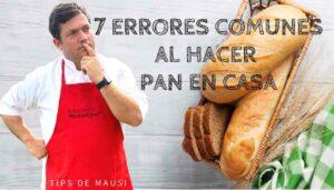 7 Errores comunes al hacer pan en casa.